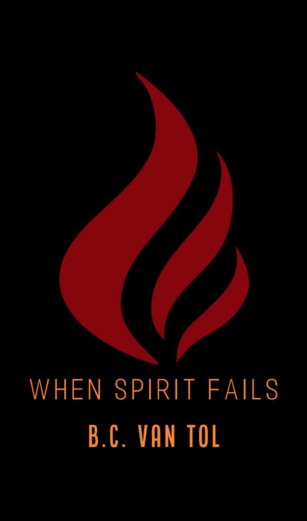 When Spirit Fails by B.C. van Tol cover art concept.